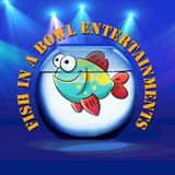 Fish in a Bowl Entertainments
