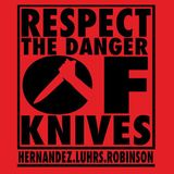 Respect the Danger of Knives