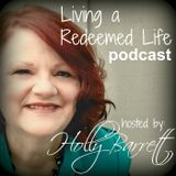 Living a Redeemed Life Podcast