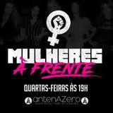 Mulheres À Frente - antenAZero