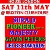 SUPA D House Phenonmen Meets House LNDN Sat 11 May @ BRIXTON CLUBHOUSE SW9 8hh