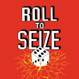 Roll To Seize