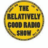 TheRelativelyGoodRadioShow