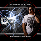 DJ LUCASS a.k.a. Fappipe   HOUSE IS MY LIFE