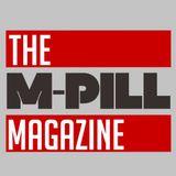 The M-Pill Magazine