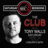 The Club on Lisburn's 98FM with Tony Walls (18/05/2019)