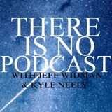 There Is No Podcast