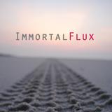 immortalflux