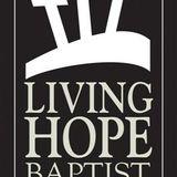 Living Hope Baptist Sermons