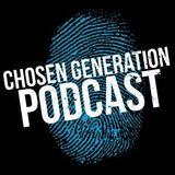 Chosen Generation Podcast