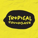 Tropical Soundclash Radio Show 05/11/2014