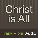 Christ is All: Frank Viola Aud
