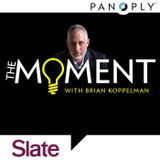 The Moment with Brian Koppelma