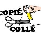 COPIÉ - COLLÉ