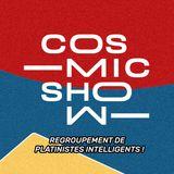Cosmic Show