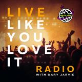 Live Like You Love It - Radio