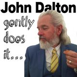 John Dalton - gently does it .