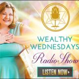 Wealthy Wednesday Show