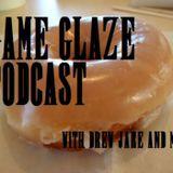 GameGlaze Podcast Episode 3 The Half an Hour edition
