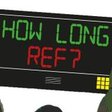 How Long Ref? Podcast