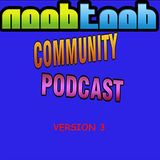 Noobtoob Community Podcast Version 3 Episode 19: Ready for 20 but Not Quite on the Mark