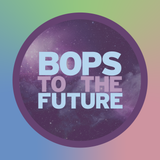 Bops to the Future [19 ~ HIGHLIGHTS OF 2018 SO FAR] (May 16)