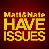 Matt and Nate Have Issues