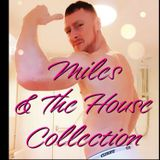 DJ MILES &THE HOUSE COLLECTION