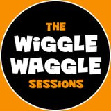 The Wiggle Waggle Sessions