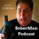 Soberman Podcast | A Comedic S