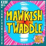 Mawkish Twaddle