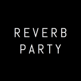 Reverb Party
