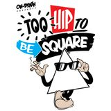 Too Hip To Be Square
