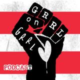 Grrl on Grrl: music & intervie
