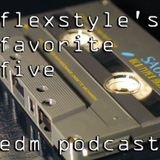Flexstyle's Favorite Five Podcast: Episode 0016