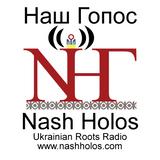 Nash Holos Ukrainian Roots Rad