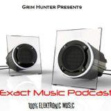 Exact Music Podcast by Da Grim