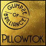 Pillowtok - Glimpse of Brillia