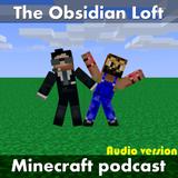 Obsidian Loft Minecraft podcas