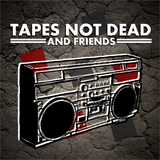 Tapes Not Dead