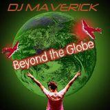 Beyond The Globe, DJ MAVERICK