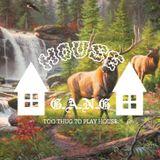 HOUSE G.A.N.G