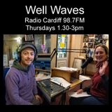 Well Waves #19 (Radio Cardiff 98.7FM) 17th May 2018 - Mental Health Awareness Week 2018 & Music