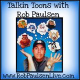 052 – Randy Rogel LIVE SHOW – Talkin Toons with Rob Paulsen – Weekly Voice Acting and Voice Over Tip