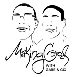 Making Good with Gabe and Gio