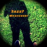 Jazzwhat Ever
