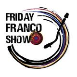 Friday Franco Show