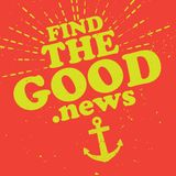 Find The Good News