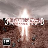 Out of this World…and the Next