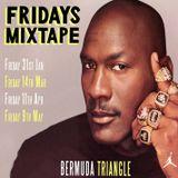Fridays Mixtape Vol.1 31st Jan @Bermuda Triangle 11PM